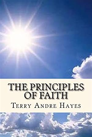 The Principles of Faith: The Principles of: Hayes, Terry Andre