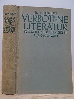 Verbotene Literatur von der klassischen Zeit bis: Houben, H. H.