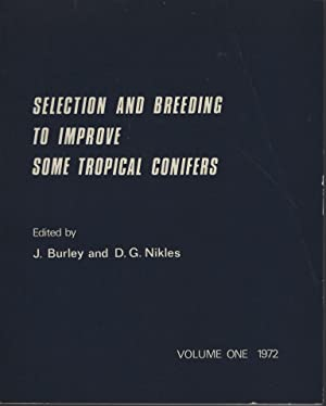 Selection and Breeding to Improve Some Tropical Conifers. Volume 1