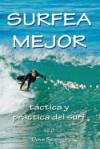 Imagen del vendedor de Surfea Mejor - Tactica y Practica del Surf a la venta por Agapea Libros