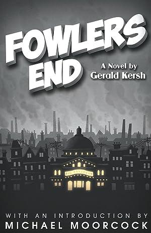 Fowlers End: Kersh, Gerald
