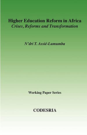 Higher Education in Africa. Crises, Reforms and: Assie-Lumumba, N\'Dri T.