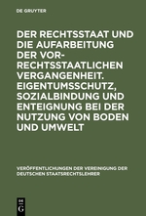 Der Rechtsstaat und die Aufarbeitung der vor-rechtsstaatlichen: Starck, Christian Berg, Wilfried Pieroth,