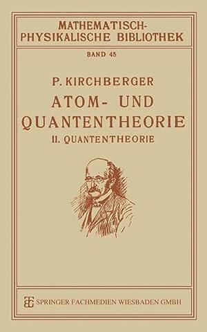 Atom- und Quantentheorie: Kirchberger, P.