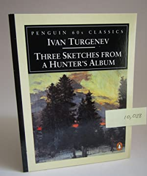 Three Sketches from a Hunter's Album (Penguin: Ivan Turgenev
