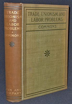 Trade Unionism and Labor Problems; Edited with an Introduction by John R. Commons