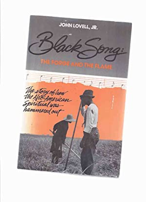 Black Song: The Forge and the Flame -The Story of How the Afro-American Spiritual Was Hammered Ou...