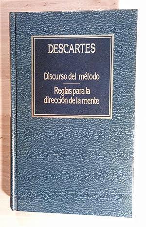 Discurso del método. Reglas para la dirección: Descartes, René