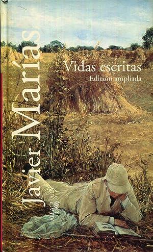 Vidas escritas (edición ampliada): Marías, Javier