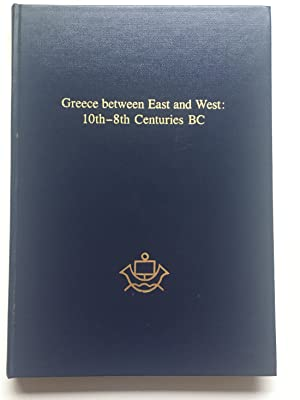 Greece between East and West, 10th-8th centuries BC : papers of the meeting at the Institute of F...
