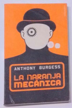 La naranja mecánica.: BURGESS, Anthony.