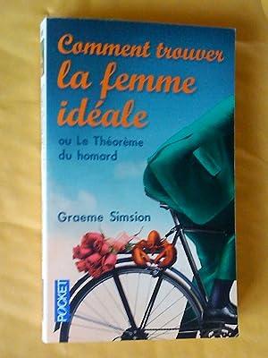 Image du vendeur pour Comment trouver la femme idéale ou Le Théorème du homard mis en vente par Claudine Bouvier