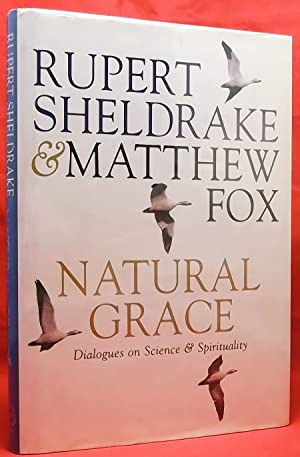 Natural Grace: Dialogues on Science and Spirituality