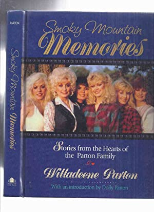 Smoky Mountain Memories: Stories from the Hearts of Dolly Parton's Family -by Willadeene Parton (...