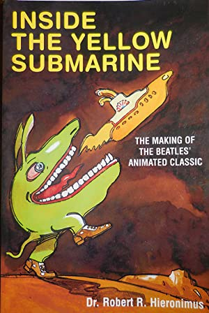 Inside The Yellow Submarine (Inscribed to Al Aronowitz); The Making of The Beatles' Animated Classic