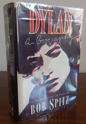 Dylan, A Biography (Inscribed by Bob Spitz)