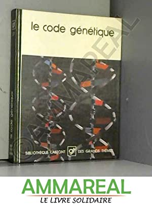 Le Code génétique (Bibliothèque Laffont des grands: André Lwoff