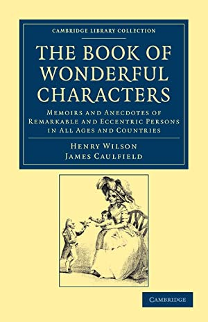 The Book of Wonderful Characters: Wilson, Henry|Caulfield, James