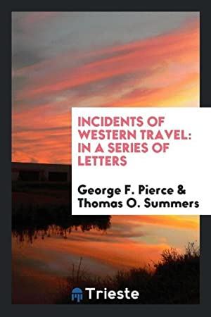 Incidents of Western Travel: Pierce, George F.|Summers,