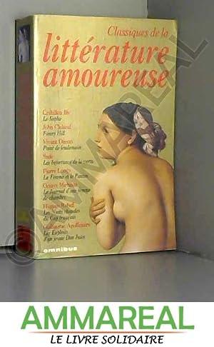 Image du vendeur pour Les classiques de la littérature amoureuse : Le Sopha ; Fanny Hill ; Point de lendemain ; Les infortunes de la vertu ; La femme et le pantin mis en vente par Ammareal