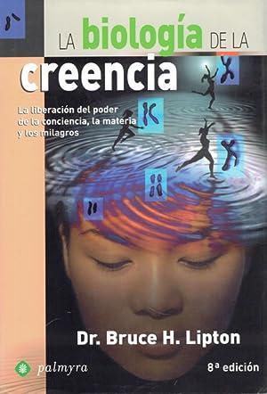 LA BIOLOGIA DE LA CREENCIA: LIPTON, Dr Bruce