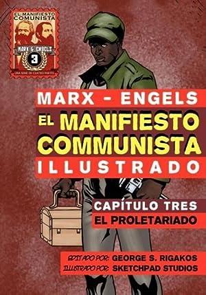 El Manifiesto Comunista (Ilustrado) - Capà tulo Tres: Marx, Karl Engels, Friedrich