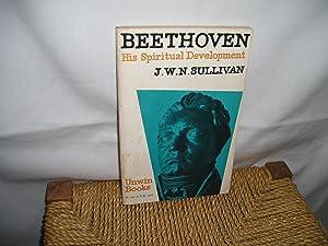Beethoven. His Spiritual Development: Sullivan. J.W.N.: