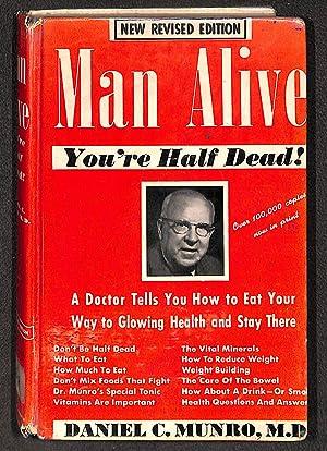 Man alive;: You're half dead!: Munro, Daniel Colin