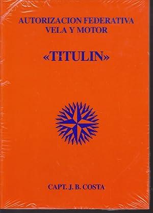 Imagen del vendedor de TITULIN. AUTORIZACION FEDERATIVA VELA Y MOTOR a la venta por LIBRERIA TORMOS