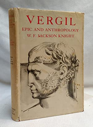 Vergil Epic and Anthropology: Comprising Vergil's Troy,: Knight, W F