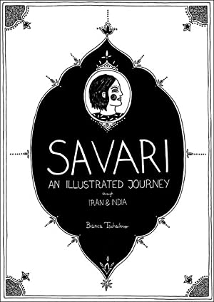 SAVARI. An illustrated journey through Iran & India. Sprache: Englisch.