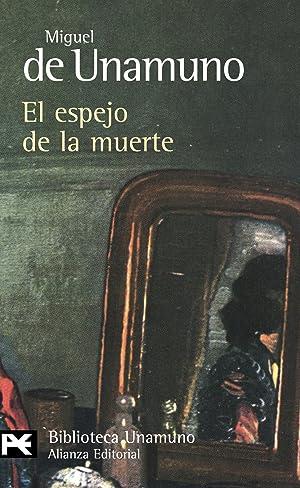 El espejo de la muerte: Unamuno, Miguel de