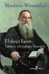 EL VIEJO LEÓN. Tolstoi, un retrato literario: Mauricio WIESENTHAL