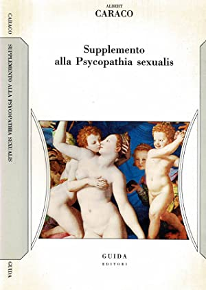 Supplemento alla Psycopathia Sexualis: Albert Caraco