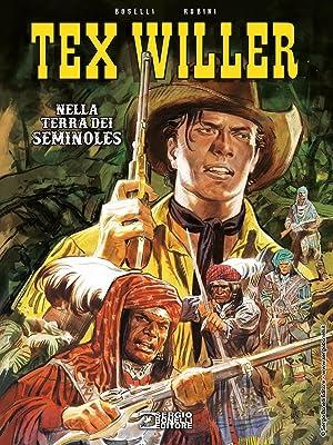 Tex Willer. Nella terra dei Seminoles: Mauro Boselli; Rubini