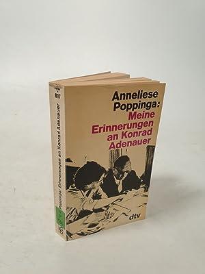 Meine Erinnerungen an Konrad Adenauer. (Ungekürzte Ausgabe).: Poppinga, Anneliese: