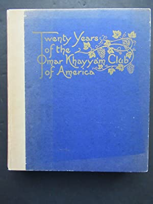 TWENTY YEARS OF THE OMAR KHAYYM CLUB OF AMERICA 1921