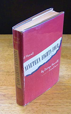 Nineteen Eighty-Four: A 1984 Novel [First American: Orwell, George