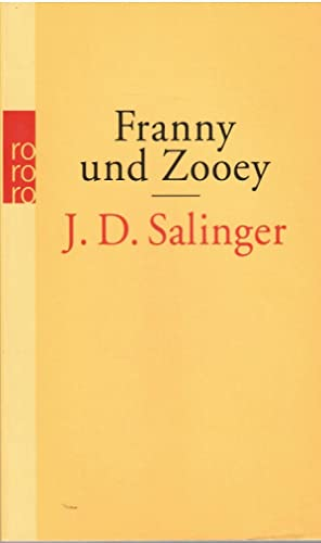 Franny und Zooey. Deutsch von Eike Schönfeld.: Salinger, J. D.: