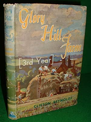 GLORY HILL FARM THIRD YEAR , One HUndred Acres Farmed By An Amateur 1942-3