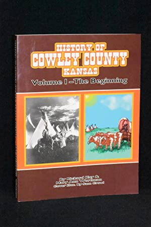 History of Cowley County, Kansas Vol. 1: The Beginning
