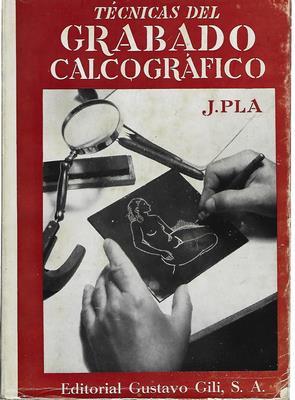 Técnicas del grabado calcográfico y su estampación: PLA, JAIME