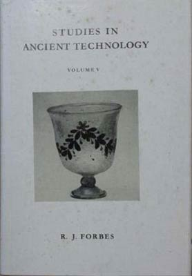Studies in Ancient Technology Vol. 5: Forbes, R. J.
