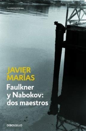 Faulkner Y Nabokov Dos Maestros (contemporanea) (rustica): MARIAS JAVIER