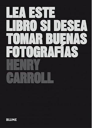 Lea Este Libro Si Desea Tomar Buenas: Henry Carroll
