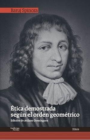Etica Demostrada Segun El Orden Geometrico -: Baruch Spinoza