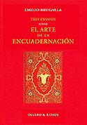 Tres ensayos sobre el arte de la: BRUGALLA, Emilio.-