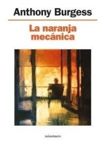 La Naranja Mecanica - Anthony Burgess -: Anthony Burgess
