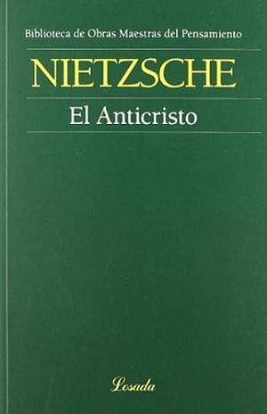 El Anticristo - Friedrich Nietzsche: Friedrich Nietzsche