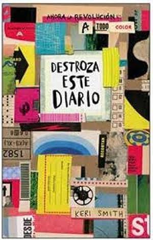 Destroza Este Diario (a Todo Color) -: Keri Smith